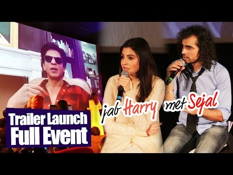 Jab Harry Met Sejal Trailer Launch - देखिये पूरा विडियो - Shahrukh Khan, Anushka Sharma, Imtiaz Ali