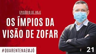 #21 Os Ímpios da Visão de Zofar (Jó 20.1-29) - Daniel Santos