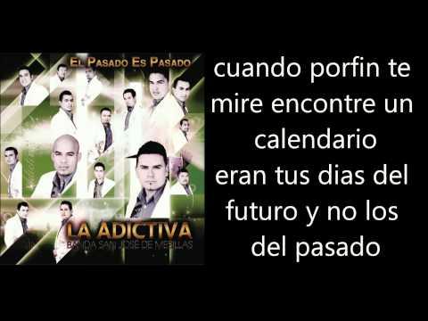 La Adictiva Banda San Jose de Mesillas - El Pasado Es Pasado Letra Lyrics