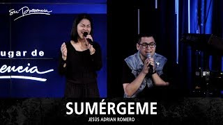 Sumergeme - Su Presencia (Jesus Adrian Romero)