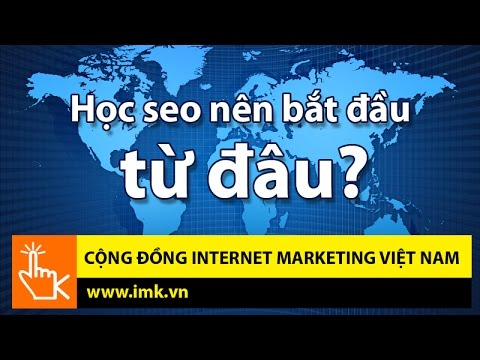 Học SEO nên bắt đầu từ đâu? – Cộng đồng Internet Marketing Việt Nam