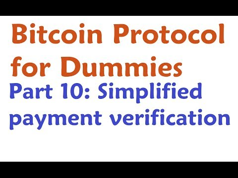 Bitcoin Protocol Tutorial: Simplified Payment Verification