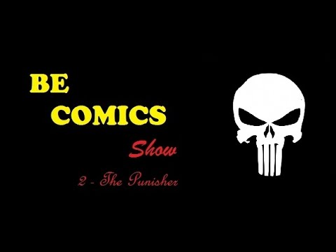 Be Comics Show - 2: The Punisher