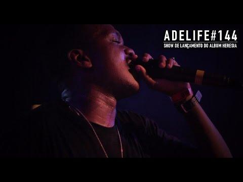 ADELIFE#144 - HERESIA - DJONGA (show de lançamento em BH)