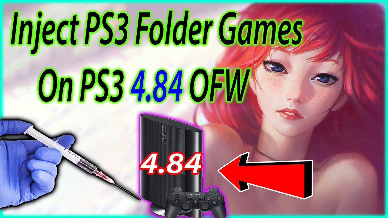 How To Inject PS3 Folder Games On PS3 Latest Update 4.84 OFW