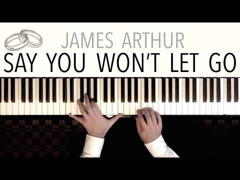 James Arthur - Say You Won&39;t Let Go Wedding   Piano Cover