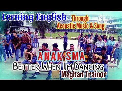 "LEARNING ENGLISH Through  SONG  ""BETTER WHEN I'M DANCING"