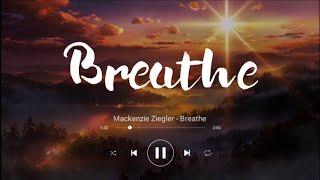 Mackenzie Ziegler - Breathe (Lyrics Terjemahan Indonesia)
