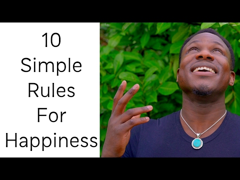 10 Simple Rules For Happiness (Finding Your Happiness)