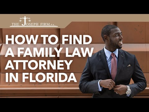 How to Find A Family Law Attorney in Florida