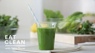 Green Machine Smoothie - Eat Clean with Shira Bocar