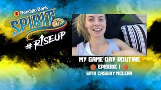 MY GAME DAY ROUTINE I CASSIDY MCLEAN