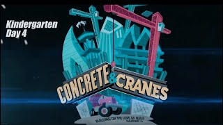 Concrete and Cranes - Kindergarten - DAY 4 || VBS 2020