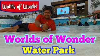 Worlds of Wonder/WOW water park/Noida