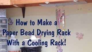 How to Make a Paper Bead Drying Rack with a Cooling Rack