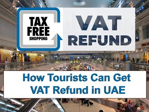 How Tourists Can Get VAT Refund in UAE (Tax Free Shopping in United Arab Emirates )