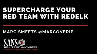 Supercharge Your Red Team with RedELK w/ Marc Smeets - SANS HackFest & Ranges Summit 2020