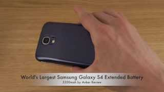 World's Largest Samsung Galaxy S4 Extended Battery - 5200mah by Anker Review