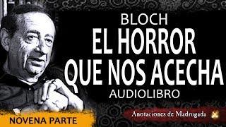 El horror que nos acecha (9na parte de 10) - Bloch - Cuento de terror