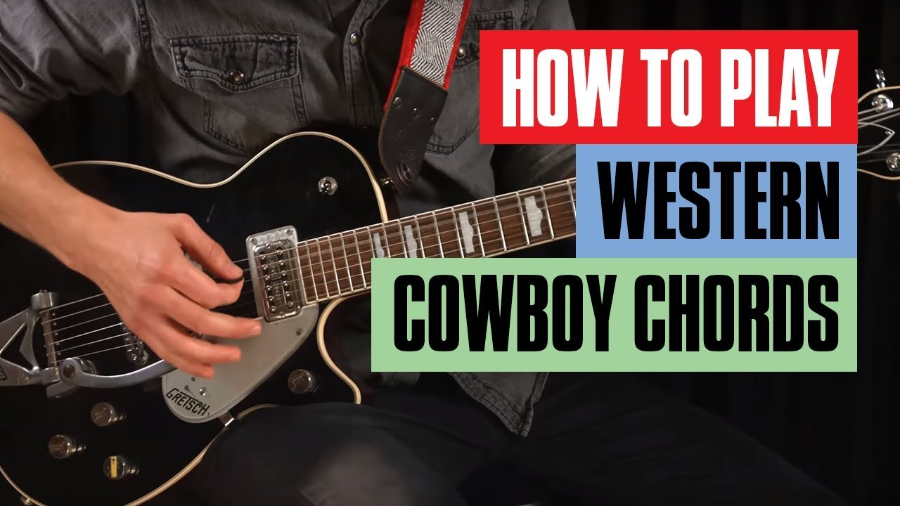 How To Play Western Cowboy Chords Guitar Lesson Guitar Tricks