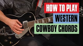 How to Play Western Cowboy Chords Guitar Lesson | Guitar Tricks
