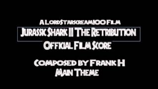 "Jurassic Shark II: The Retribution Score -  ""Main Theme"""
