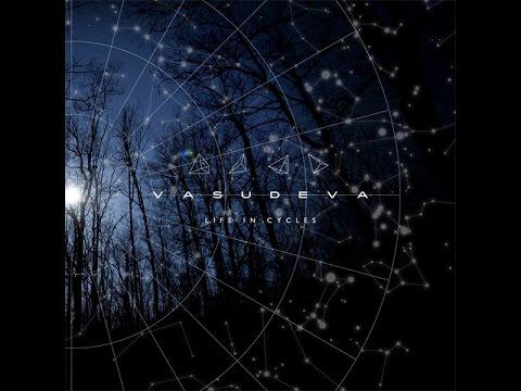 Vasudeva - Life in Cycles (full album)