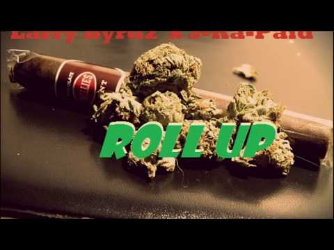 Larry Byrdz x S-Ka-Paid - ROLL UP (Official Audio)