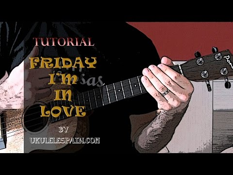 Friday I'm In Love (The Cure) - Tutorial ukelele