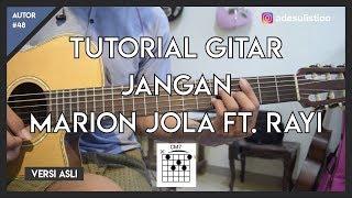 Tutorial Gitar ( JANGAN - MARION JOLA FEAT. RAYI ) LENGKAP!
