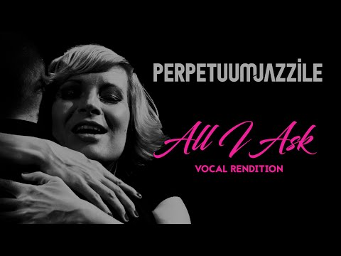 PERPETUUM JAZZILE - ALL I ASK (official music video)