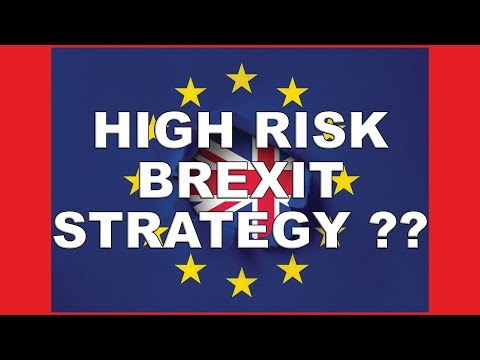 this-could-be-a-high-risk-brexit-strategy!