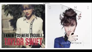 Taylor Swift and Demi Lovato Mashup - I Knew You Had A Heart Attack