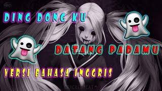 Ding Dong Ku Datang Padamu Versi Bahasa Inggris