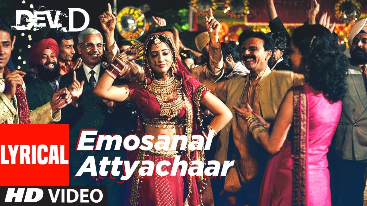 Emosanal Attyachar Lyrical Video | Dev D | Abhay Deol, Kalki Koechlin | Amit Trivedi