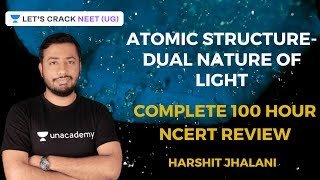 Atomic Structure - Dual Nature of Light | 100 Hours Complete NCERT Summary for NEET 2020 Chemistry
