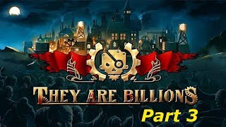 They Are Billions - Part 3 [Zombie Survival Game]