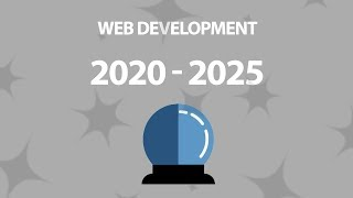 Predicting the Future of the Web (2020 and 2025)
