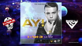 MESSIAH - AY (DJ MADD OD REGGAETON CLUB REMIX)