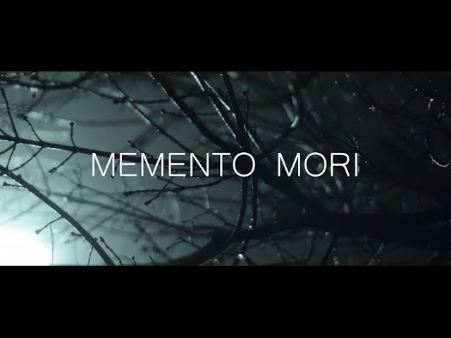 Memento Mori (Remember You Will Die)