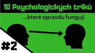 DALŠÍCH 10 PSYCHOLOGICKÝCH TRIKŮ (Které opravdu fungují)
