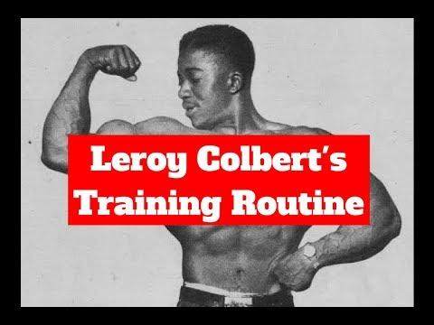 Leroy Colbert\'s Training Routine & Philosophy