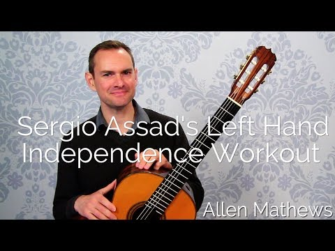 Sergio Assad's Left Hand Independence Workout for Classical Guitar