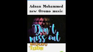 ADNAN MOHAMMED- Ani Sidhabuu Dandahu: *New Oromo Music*