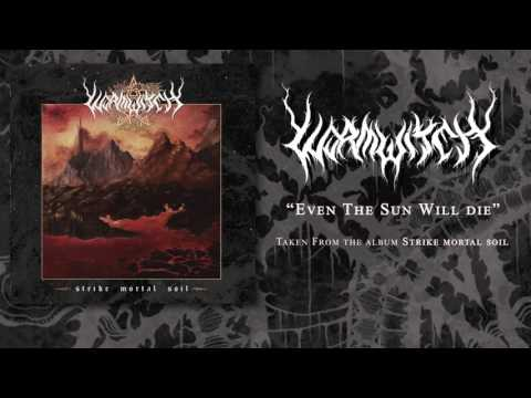 WORMWITCH - EVEN THE SUN WILL DIE