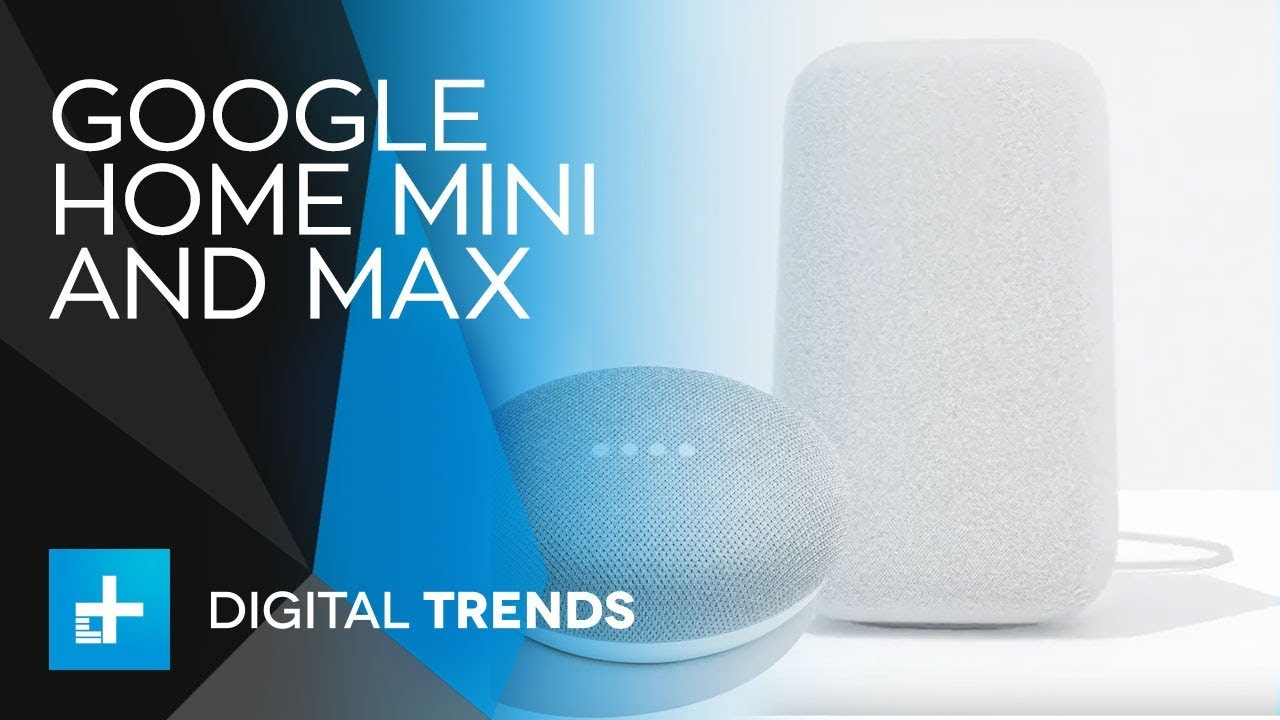 Google Home Mini and Max – Full Announcement