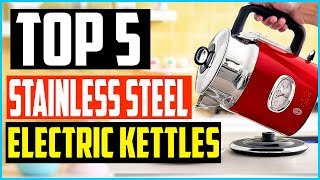 Top 5 Best Stainless Steel Electric Kettles in 2020
