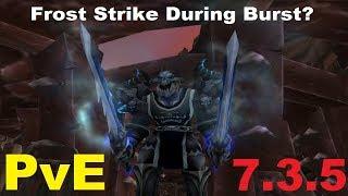 7.3.5 Frost DK PvE - Frost Strike During Burst - Talk