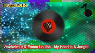 Wankelmut & Emma Louise - My Head Is A Jungle
