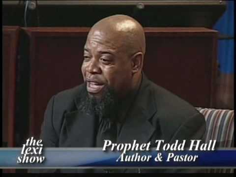 The Lexi Show: Prophet Todd Hall (part 2)